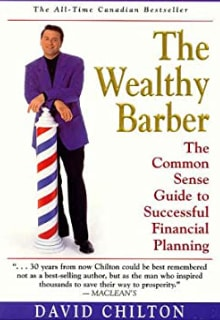 "David Chilton ""The Wealthy Barber: The Common Sense Guide to Successful Financial Planning"""