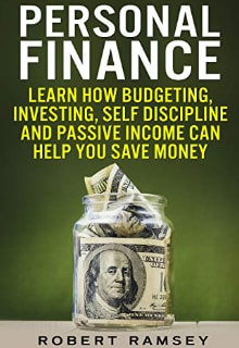 "Ramsey ""Personal Finance: Learn How Budgeting, Investing, Self Discipline and Passive Income Can Help You Save Money"""